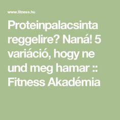 Proteinpalacsinta reggelire? Naná! 5 variáció, hogy ne und meg hamar :: Fitness Akadémia
