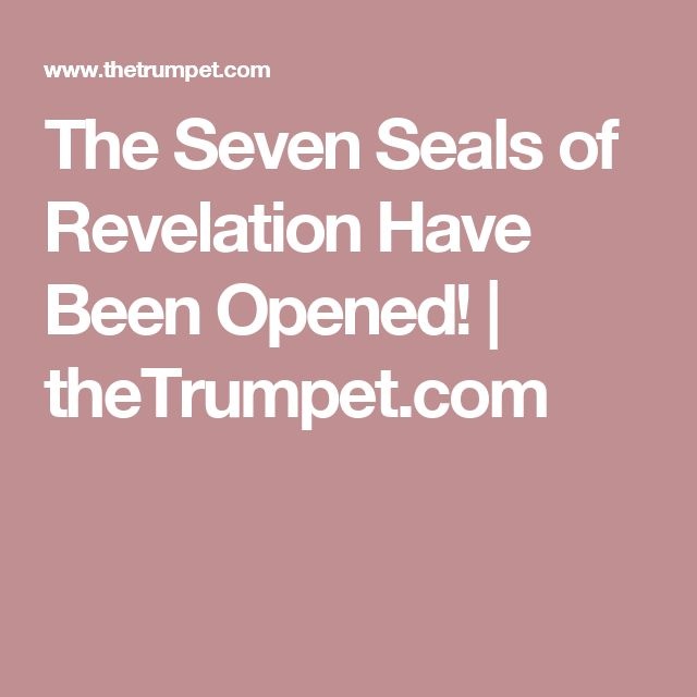 The Seven Seals of Revelation Have Been Opened! | theTrumpet.com