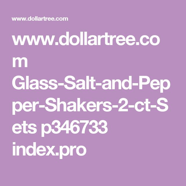 www.dollartree.com Glass-Salt-and-Pepper-Shakers-2-ct-Sets p346733 index.pro