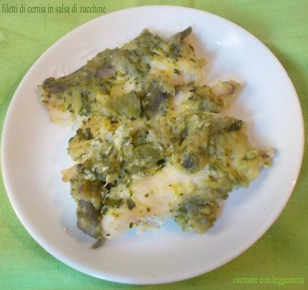 Filetti di cernia in salsa di zucchine