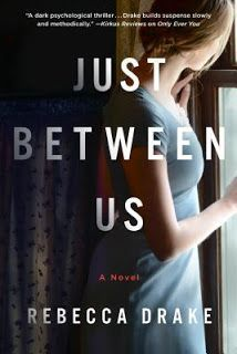 MysteriesEtc: Review:  Just Between Us  by Rebecca Drake
