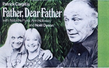 Father Dear Father, ran from 1968-1973, starring Patrick Cargill (1918-1996) as Patrick Glover, with Ann Holloway and Natasha Pyne as his daughters Karen and Anna, Noel Dyson as their Nanny, his brother Philip (played by Donald Sinden),  his mother (Joyce Carey), Ursula Howells as his ex-wife Barbara, her current husband Bill Mossman (played by Patrick Holt, and later Tony Britton).