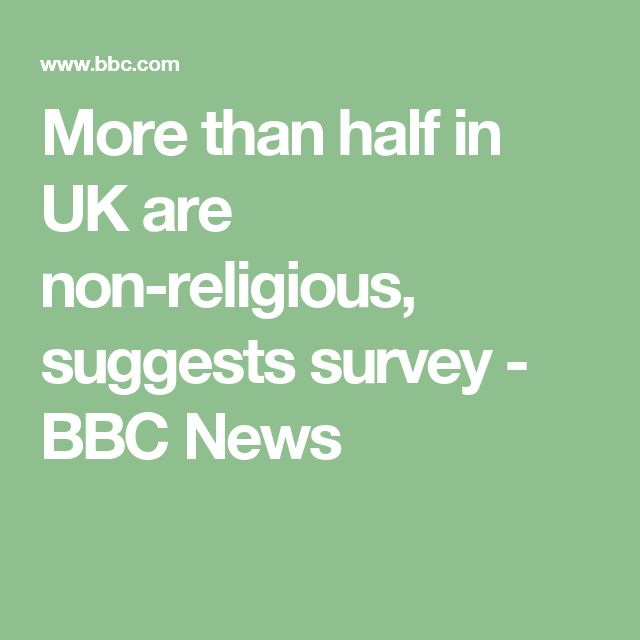 More than half in UK are non-religious, suggests survey - BBC News