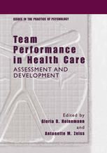 Team Performance in Health Care: Assessment and Development (2002). Editors: Gloria D. Heinemann, Antonette M. Zeiss.