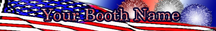 Bonanza Booth Banner American Flag + Fireworks + Your Booth Name  $1.50