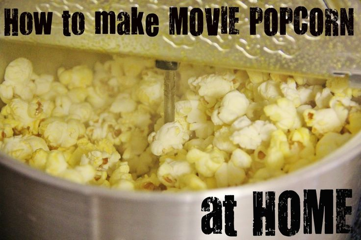 Movie Popcorn at Home...tastes just like movie theater popcorn.