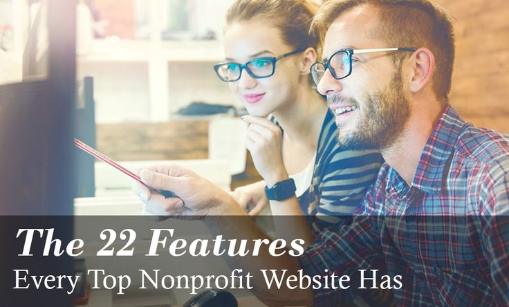 Your nonprofit website needs a redesign. Here are the 22 features the top nonprofit sites use to get more donations
