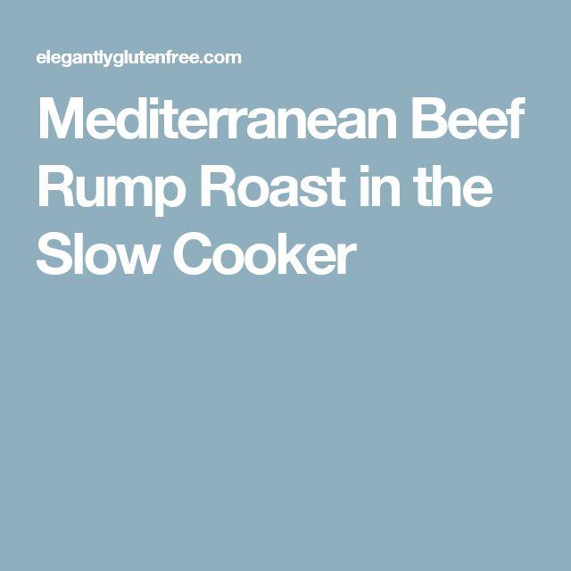 Mediterranean Beef Rump Roast in the Slow Cooker