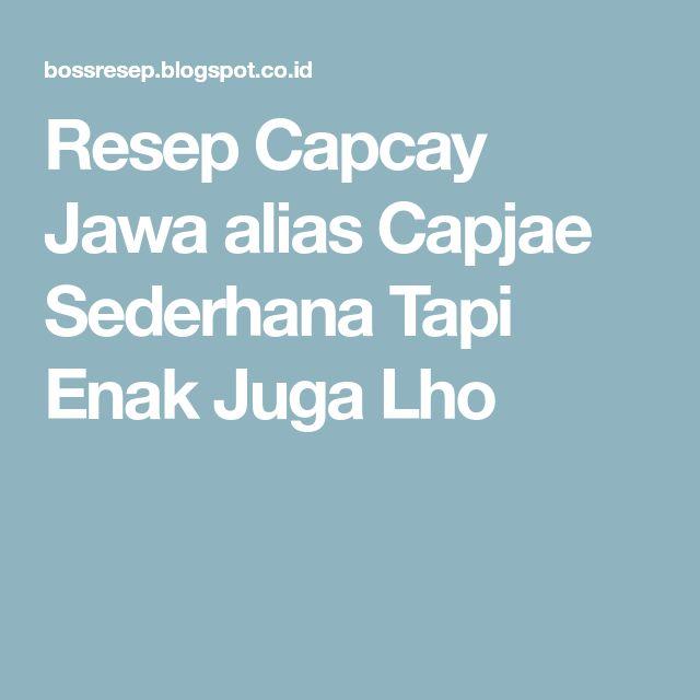 Resep Capcay Jawa alias Capjae Sederhana Tapi Enak Juga Lho