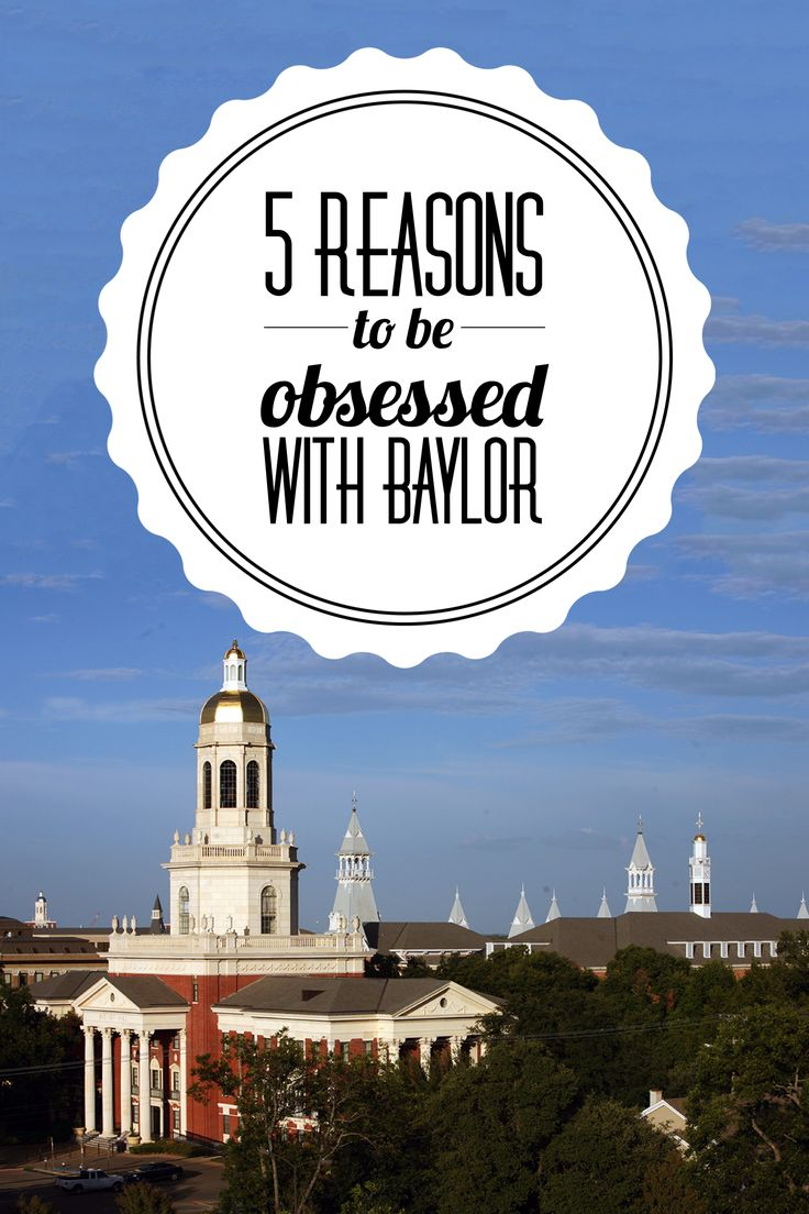 5 reasons to be obsessed with Baylor University