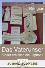 Lapbook für die Grundschule - Kinder erarbeiten sich die einzelnen Elementen des Vaterunsers anhand eines Lapbooks auf kreative und motivierende Weise.