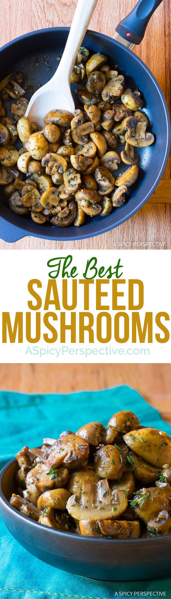 The BEST Sautéed Mushroom Recipe for topping steaks or risotto on ASpicyPerspective.com