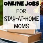 The Best Online Jobs for Stay-At-Home Moms