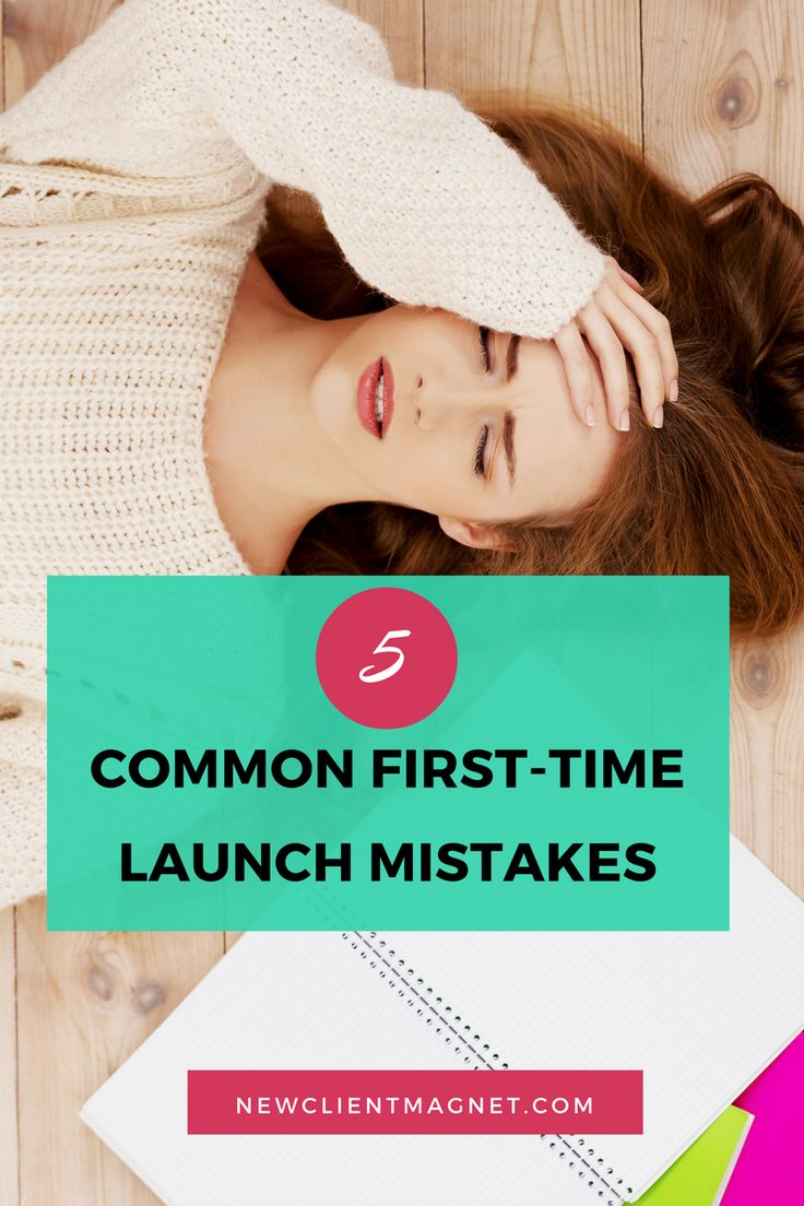 5 Common First Time Launch Mistakes To Avoid! // New Client Magnet -- #business #entrepreneur