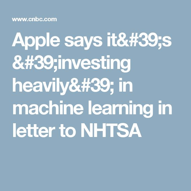 Apple says it's 'investing heavily' in machine learning in letter to NHTSA