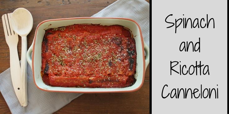 Spinach and Ricotta Canneloni How to make Spinach and Ricotta Canelloni from scratch