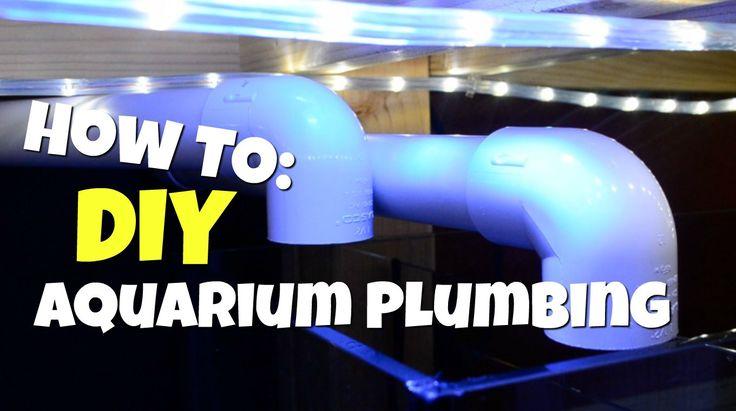 How to DIY Aquarium Plumbing