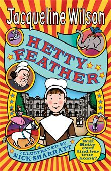 Hetty Feather by Jacqueline Wilson. Featuring a brand-new feisty Victorian heroine, Hetty Feather, this is a compelling, moving, funny and totally fascinating Tracy Beaker-esque tale that will thrill and captivate readers.