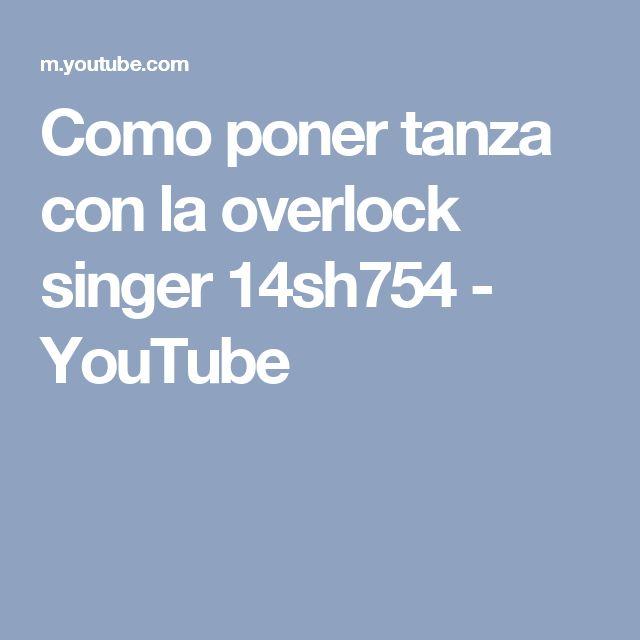 Como poner tanza con la overlock singer 14sh754 - YouTube