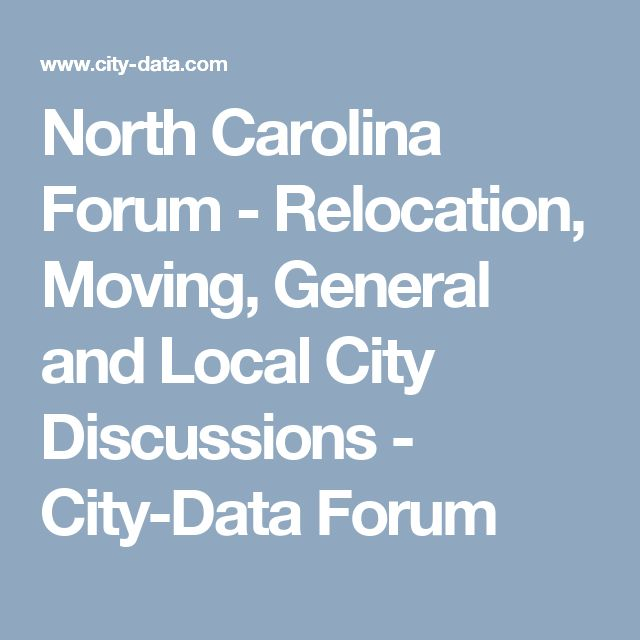 North Carolina Forum - Relocation, Moving, General and Local City Discussions - City-Data Forum