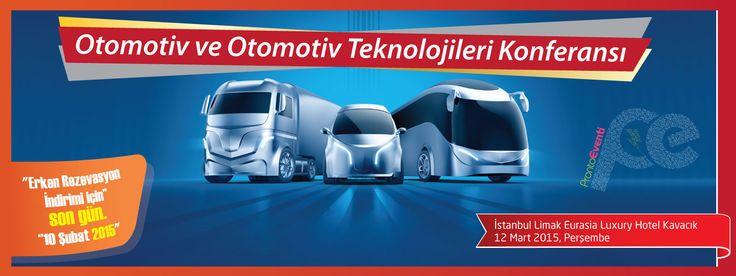 Otomotiv ve Otomotiv Teknolojileri Konferansı - 12 Mart 2015, Perşembe - Istanbul Limak Eurasia Luxury Hotel Kavacık