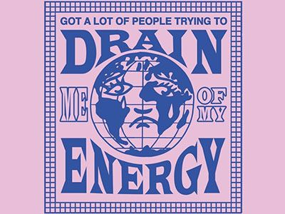 Got a lot of people trying to drain me of my energy:   Drake lyrics designed in the style of a 90's rave poster.