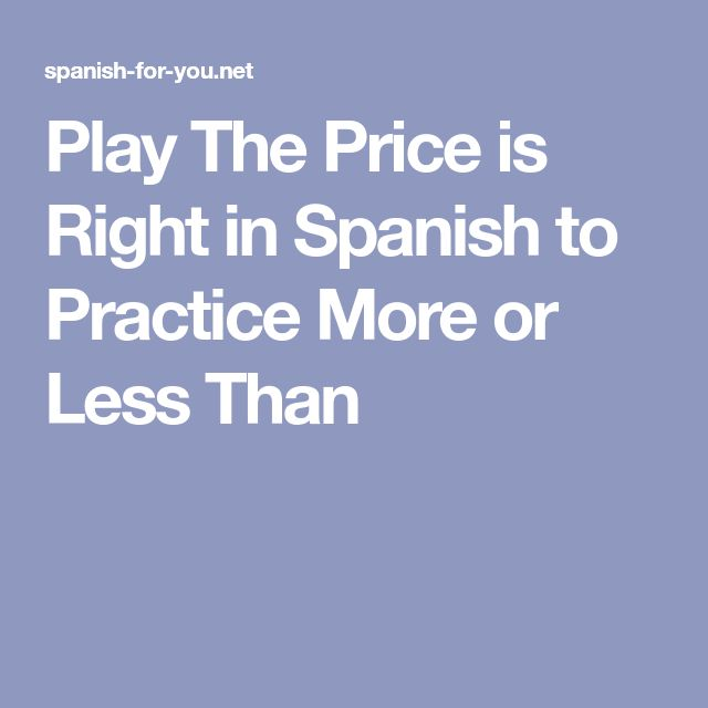 Play The Price is Right in Spanish to Practice More or Less Than
