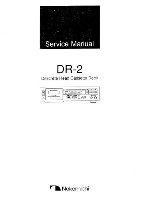 Nakamichi DR-2 Original Service Manual in PDF PDF format suitable for Windows XP, Vista, 7 DOWNLOAD