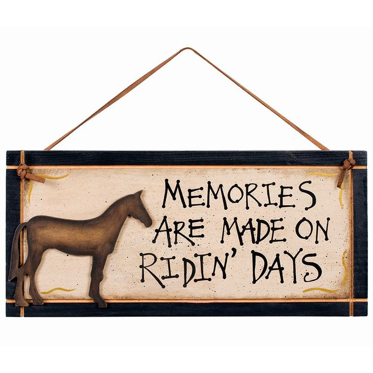 Memories are Made on Riding Days Horse Sign 33412 | Buffalo Trader Online