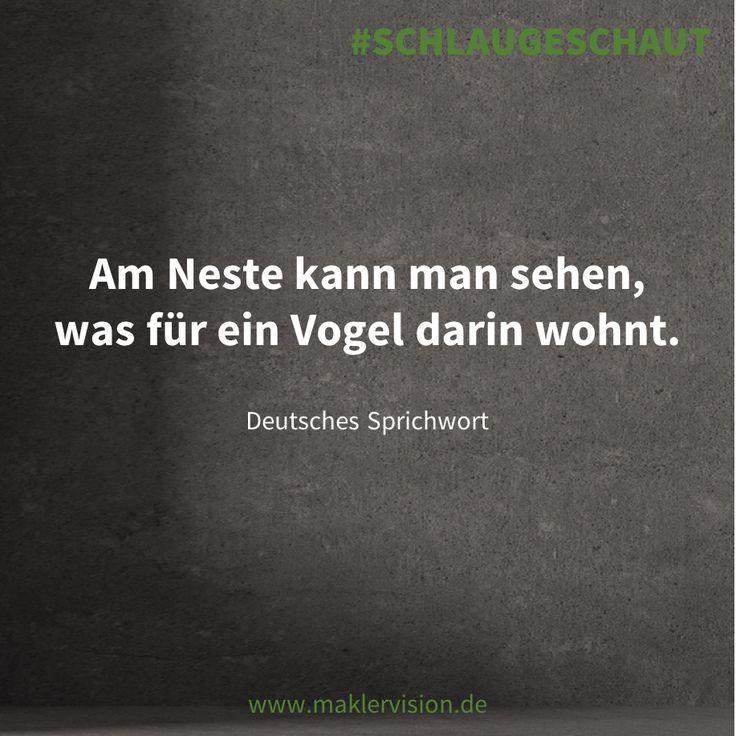 Am Neste kann man sehen, was für ein Vogel darin wohnt - Deutsches #Sprichwort - #Zitat #Immobilien #Eigenheim #SCHLAUGESCHAUT