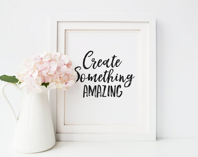Printable Quote / Create Something Amazing / Office Poster / Blog Prop / Creative Decor