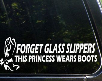 FREE SHIPPING Forget Glass Slippers This Princess Wears Boots Custom Car Decal  Bumper Sticker for Window, Trucks, Car, Laptop, Etc 1-3369/P