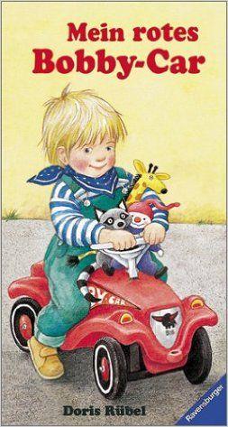 Mein rotes Bobby-Car: Amazon.de: Doris Rübel: Bücher