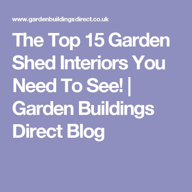 The Top 15 Garden Shed Interiors You Need To See! | Garden Buildings Direct Blog