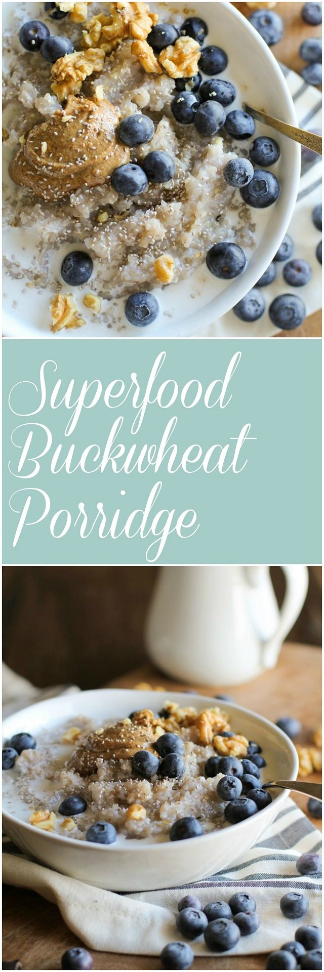 Superfood Blueberry Buckwheat Porridge with coconut milk, almond butter, chia seeds, walnuts, and pure maple syrup |