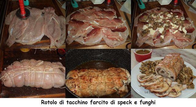 La buona cucina di Katty: Rotolo di tacchino farcito di speck e funghi - Turkey roll stuffed with bacon and mushrooms