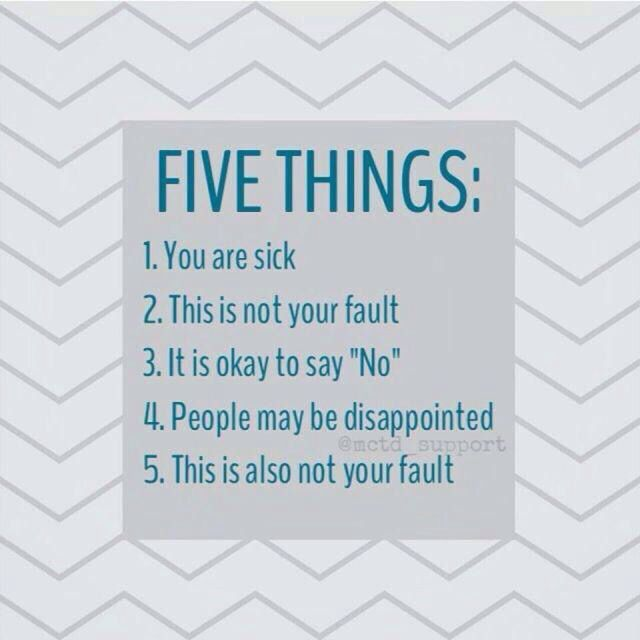 "Five things: 1. You are sick. 2. This is not your fault. 3. It is okay to say ""No"". 4. People may be disappointed. 5. This is also not your fault. #endowarrior"
