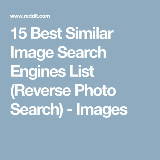 15 Best Similar Image Search Engines List (Reverse Photo Search) - Images