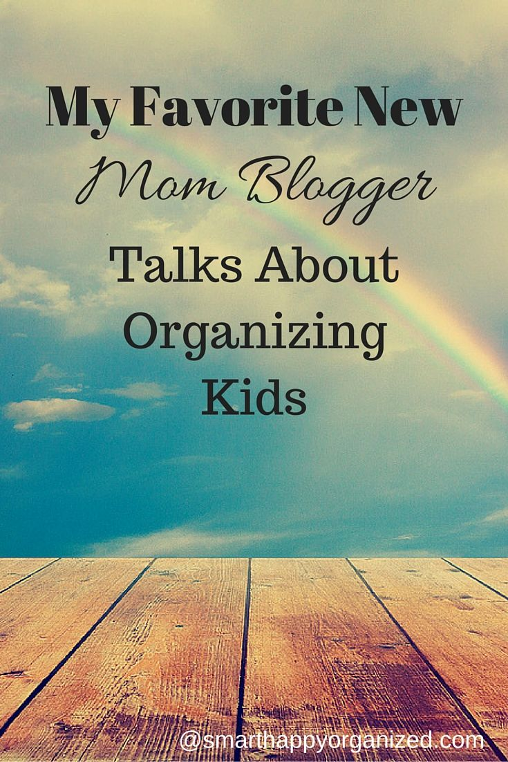 My New Favorite Mom Blogger Talks About Organizing Kids