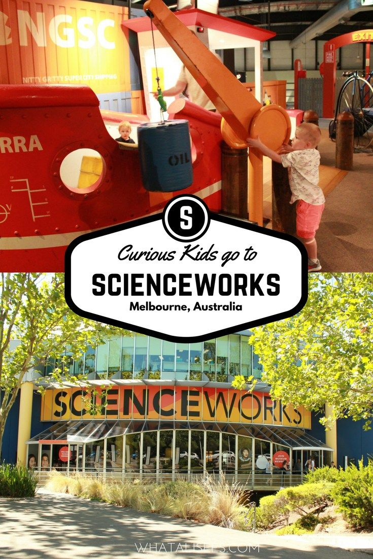 How to WOW your curious kids: Get hands-on at Scienceworks in Melbourne, where your kids can explore, test, refine and learn how things work.