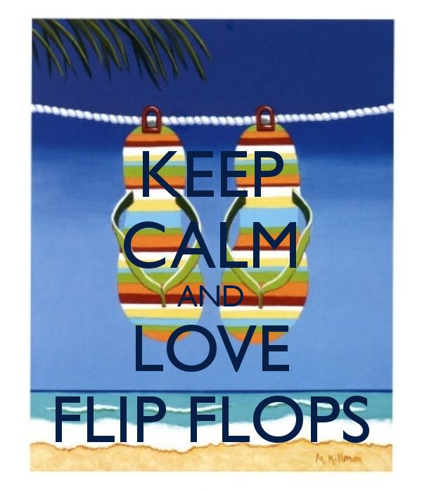 KEEP CALM AND LOVE FLIP FLOPS created by Eleni