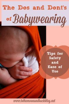 The Dos and Don'ts of Babywearing Some good info here if you would like to learn more.