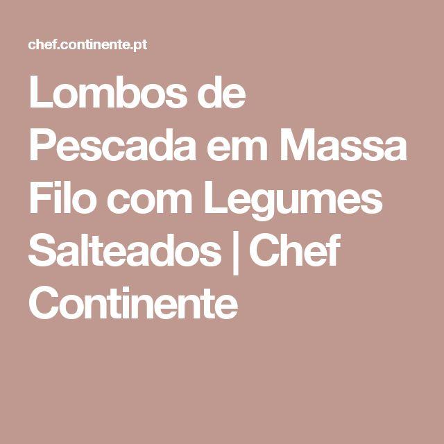 Lombos de Pescada em Massa Filo com Legumes Salteados | Chef Continente