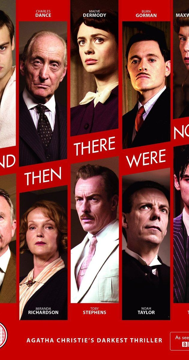 And Then There Were None; Created by Agatha Christie.  With Maeve Dermody, Charles Dance, Toby Stephens, Burn Gorman. Ten strangers are invited to an island by a mysterious host, and start to get killed one by one. Could one of them be the killer?