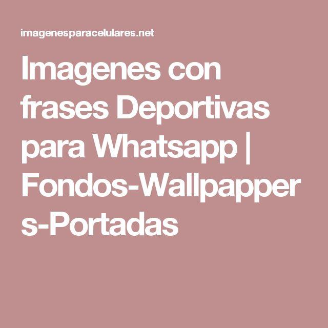 Imagenes con frases Deportivas para Whatsapp | Fondos-Wallpappers-Portadas