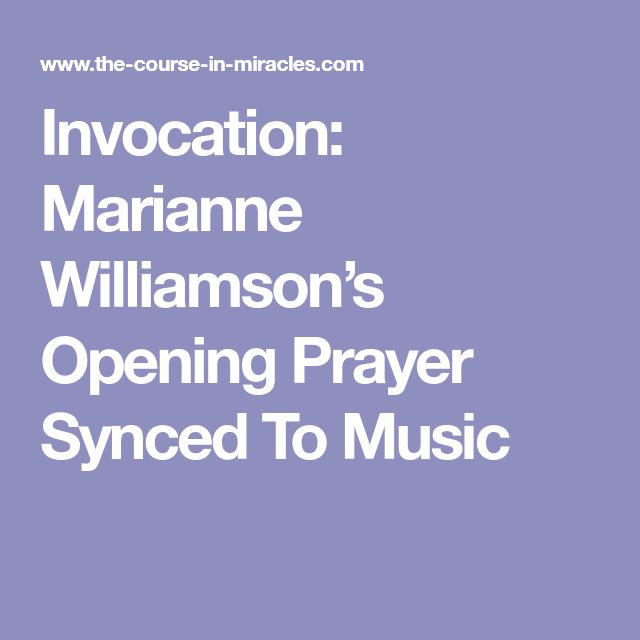 Invocation: Marianne Williamson's Opening Prayer Synced To Music