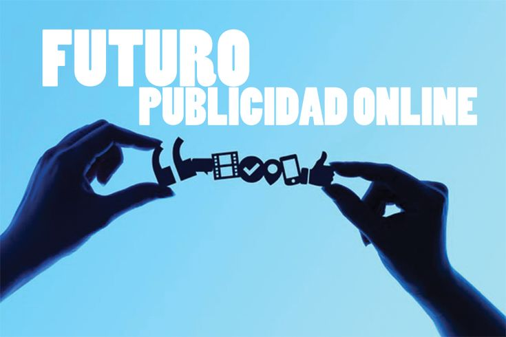 ¿Hacia dónde se dirige el futuro de la publicidad online