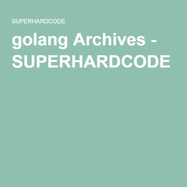 golang Archives - SUPERHARDCODE