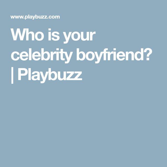 Who is your celebrity boyfriend? | Playbuzz