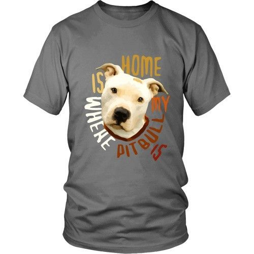 Home is where my Pitbull is Dogs T-shirt